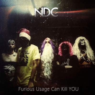 NDC - Furious Usage Can Kill YOU - Album Cover